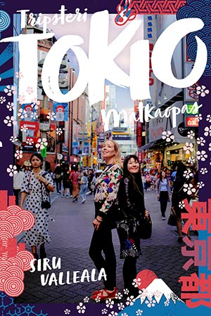 Tripsteri matkaopas Tokio, Siru Valleala